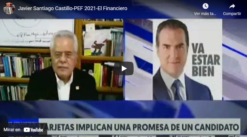 Javier Santiago Castillo en Entrevista para El Financiero-PEF 2021